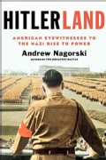 Hitlerland: American Eyewitnesses to the Nazi Rise to Power (Hardcover)