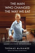 The Man Who Changed the Way We Eat: Craig Claiborne and the American Food Renaissance (Hardcover)