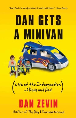 Dan Gets a Minivan: Life at the Intersection of Dude and Dad (Hardcover)