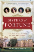 Sisters of Fortune: America's Caton Sisters at Home and Abroad (Paperback)