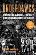 Underdawgs: How Brad Stevens and Butler University Built the Bulldogs for March Madness (Paperback)