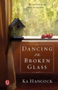 Dancing on Broken Glass: A Novel (Paperback)