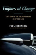 Engines of Change: A History of the American Dream in Fifteen Cars (Hardcover)