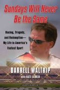 Sundays Will Never Be the Same: Racing, Tragedy, and Redemption--My Life in America's Fastest Sport (Hardcover)