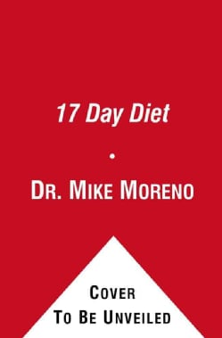 The 17 Day Diet: A Doctor's Plan Designed for Rapid Results (Paperback)