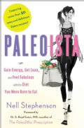 Paleoista: Gain Energy, Get Lean, and Feel Fabulous With the Diet You Were Born to Eat (Hardcover)
