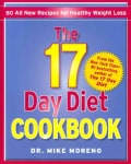 The 17 Day Diet Cookbook: 80 All New Recipes for Healthy Weight Loss (Hardcover)