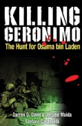 Killing Geronimo: The Hunt for Osama bin Laden (Paperback)