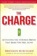 The Charge: Activating the 10 Human Drives That Make You Feel Alive (Hardcover)