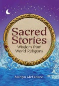 Sacred Stories: Wisdom from World Religions (Hardcover)