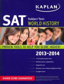 Kaplan SAT Subject Test: World History 2013-2014 (Paperback)