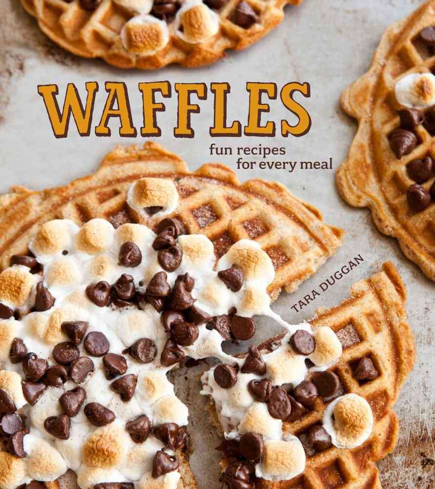 Waffles: Sweet & Savory Recipes for Every Meal (Hardcover)