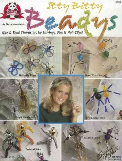 Itty Bitty Beadys: Wire & Bead Characters for Earrings, Pins & Hair Clips (Paperback)