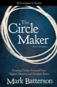 The Circle Maker: Trusting God with Your Biggest Dreams and Greatest Fears: Participant's Guide, Four Sessions (Paperback)