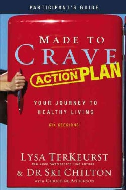 Made to Crave Action Plan Study Pack: Your Journey to Healthy Living