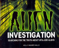 Alien Investigation: Searching for the Truth About UFOs and Aliens (Hardcover)