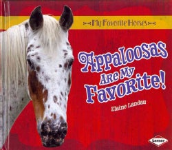 Appaloosas Are My Favorite! (Hardcover)