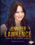 Jennifer Lawrence: Star of the Hunger Games (Paperback)