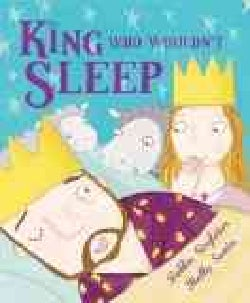 The King Who Wouldn't Sleep (Hardcover)