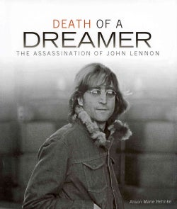 Death of a Dreamer: The Assassination of John Lennon (Hardcover)