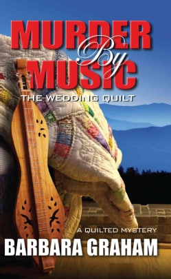 Murder by Music: The Wedding Quilt, A Quilted Mystery (Hardcover)