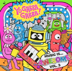 Yo Gabba Gabba! - Yo Gabba Gabba!: Music Is Awesome! Volume 3