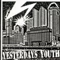Yesterdays Youth - Banned In Cap City