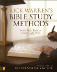 Rick Warrens' Bible Study Methods: Twelve Ways You Can Unlock God's Word (Paperback)