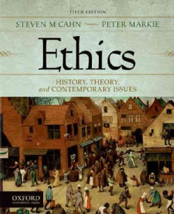 Ethics: History, Theory, and Contemporary Issues (Paperback)