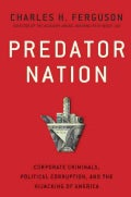 Predator Nation: Corporate Criminals, Political Corruption, and the Hijacking of America (Hardcover)
