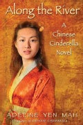 Along the River: A Chinese Cinderella Novel (Paperback)