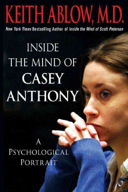 Inside the Mind of Casey Anthony: A Psychological Portrait (Hardcover)