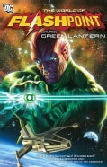 Flashpoint: The World of Flashpoint Featuring Green Lantern (Paperback)