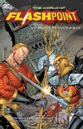 The World of Flashpoint: Featuring Wonder Woman (Paperback)