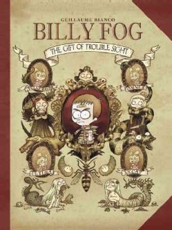 Billy Fog 1: The Gift of Trouble Sight, Original Story, Poems, and Anarchic Bestiaries (Hardcover)