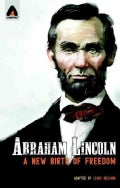 Abraham Lincoln: From the Log Cabin to the White House (Paperback)