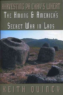 Harvesting Pa Chay's Wheat: The Hmong & America's Secret War in Laos (Paperback)