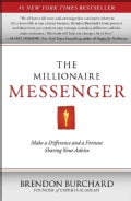 The Millionaire Messenger: Making a Difference and a Fortune Sharing Your Advice (Paperback)