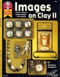 Images on Clay II: Over a Dozen Useful Images, 30 Projects (Paperback)