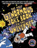 The Most Ginormous Joke Book in the Universe!: More Laughs for Everyone! More Jokes for Every Occasion! More Joke... (Paperback)
