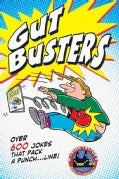 Gut Busters!: Over 600 Jokes That Pack a Punch Line! (Paperback)