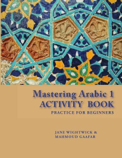Mastering Arabic 1: Practice for Beginners (Paperback)