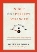 Night With a Perfect Stranger: The Conversation That Changes Everything (Hardcover)