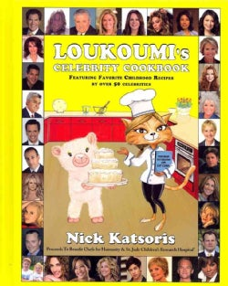 Loukoumi's Celebrity Cookbook: Featuring Favorite Childhood Recipes by over 50 Celebrities (Hardcover)