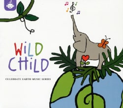 Various - Wild Chid: Celebrate Earth Music Series