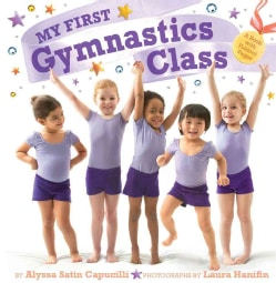 My First Gymnastics Class: A Book With Foldout Pages (Hardcover)