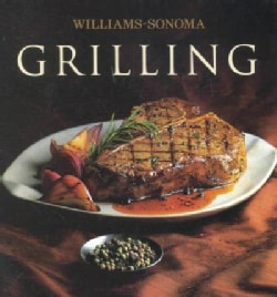 Grilling: William Sonoma Collection (Hardcover)