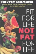 Fit for Life, Not Fat for Life (Paperback)
