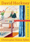 David Hockney: The Biography, 1937-1975 A Rake's Progress (Hardcover)