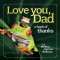 Love You, Dad: A Book of Thanks (Hardcover)